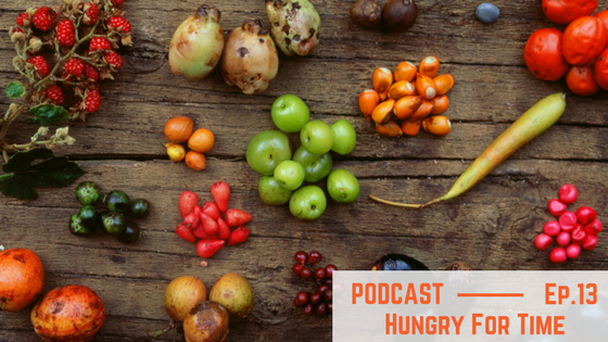 Episode 13: Hungry For Time