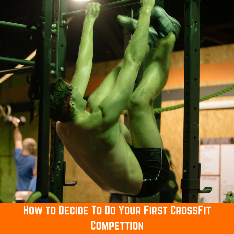 How To Decide To Do Your First CrossFit Competition