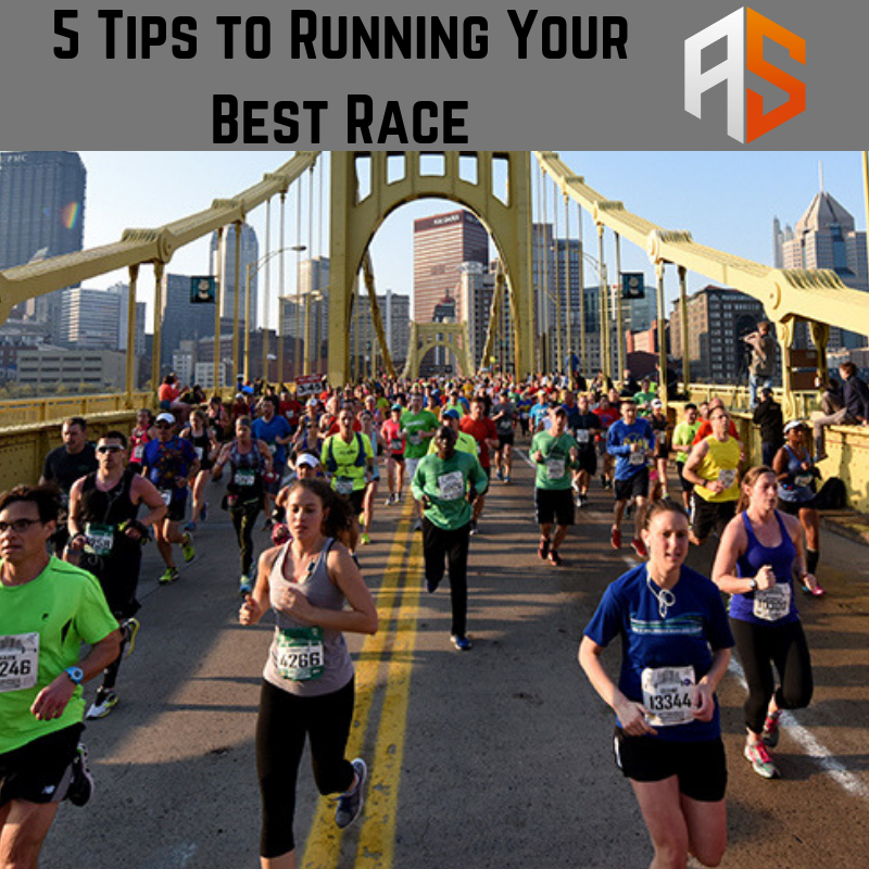 5 Tips To Running Your Best Race