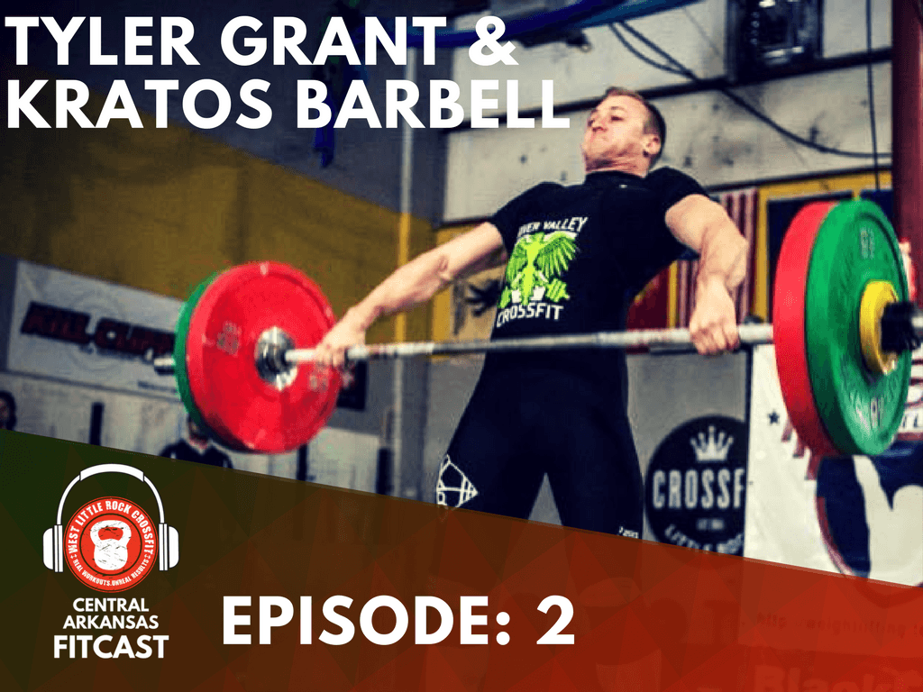 FITCAST EP: 2, TYLER GRANT AND KRATOS BARBELL